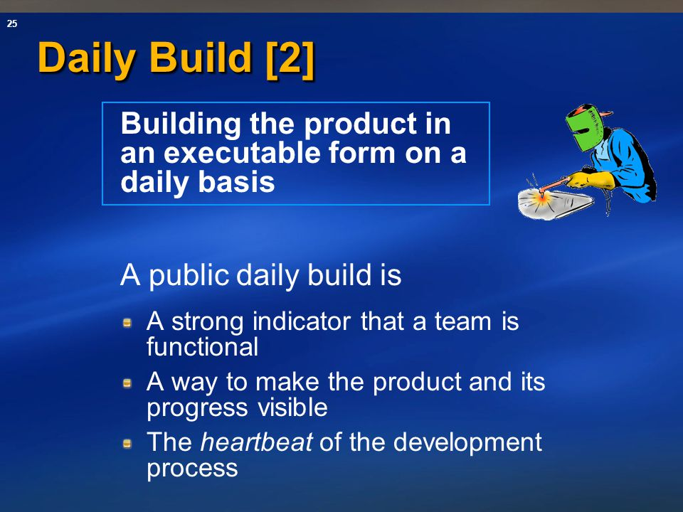 Daily Build [2] Building the product in an executable form on a daily basis. A public daily build is.
